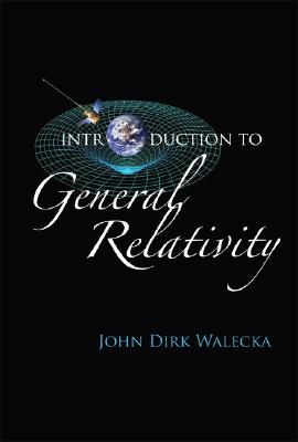 Introduction to General Relativity By Walecka, John Dirk